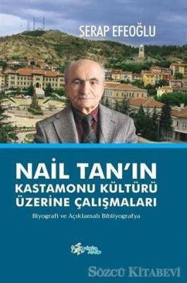 Nail Tan'ın Kastamonu Kültürü Üzerine Çalışmaları