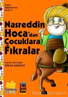 Nasreddin Hoca'dan Çocuklara Fıkralar - Kültür Değerlerimiz Serisi 2