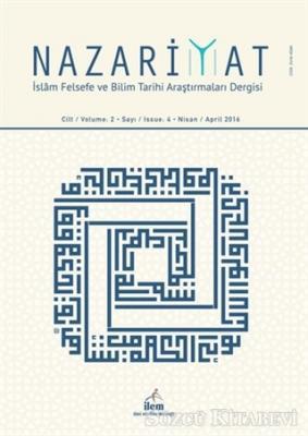 Nazariyat - İslam Felsefe ve Bilim Tarihi Araştırmaları Dergisi Sayı: 4 Nisan 2016