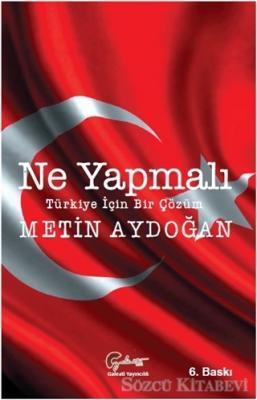 Ne Yapmalı: Türkiye İçin Bir Çözüm