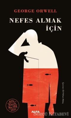 George Orwell - Nefes Almak İçin   Sözcü Kitabevi