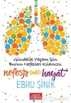 Ebru Şinik - Nefeste Saklı Hayat | Sözcü Kitabevi