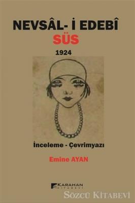 Emine Ayan - Nevsal-i Edebi Süs 1924 | Sözcü Kitabevi