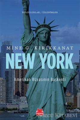 Mine G. Kırıkkanat - New York - Amerikan Rüyasının Başkenti | Sözcü Kitabevi