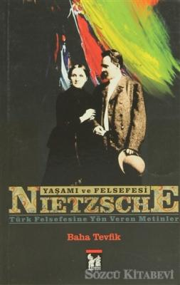 Nietzsche - Yaşamı ve Felsefesi