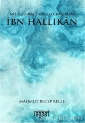 Nil ile Fırat'ı Kavuşturan Alim İbn Hallikan