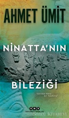 Ahmet Ümit - Ninatta'nın Bileziği | Sözcü Kitabevi