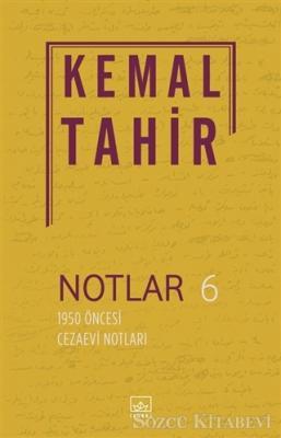 Notlar 6 - 1950 Öncesi Cezaevi Notları