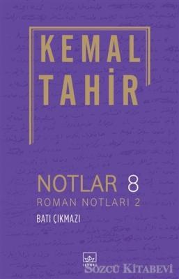 Notlar 8 - Roman Notları 2 - Batı Çıkmazı