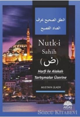 Mustafa Ülker - Nutk-i Sahih | Sözcü Kitabevi