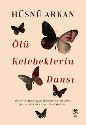 Hüsnü Arkan - Ölü Kelebeklerin Dansı | Sözcü Kitabevi