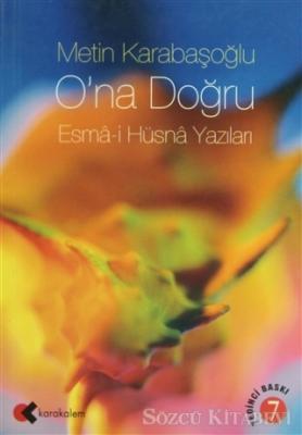 O'na Doğru: Esma - i Hüsna Yazıları