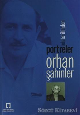 Oda Tarihinden Portreler - Orhan Şahinler