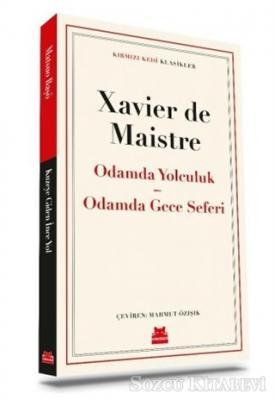 Xavier De Maistre - Odamda Yolculuk - Odamda Gece Seferi | Sözcü Kitabevi