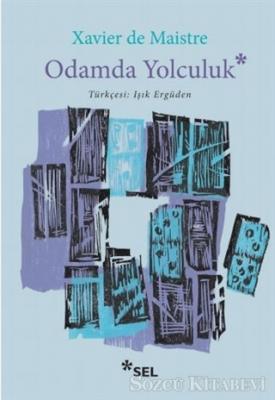 Xavier De Maistre - Odamda Yolculuk | Sözcü Kitabevi
