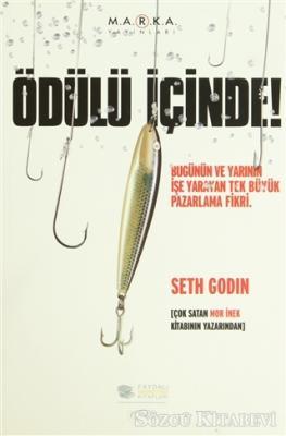 Seth Godin - Ödülü İçinde Bugünün ve Yarının İşe Yarayan Tek Büyük Pazarlama Fikri | Sözcü Kitabevi
