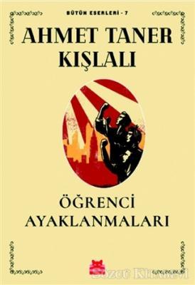 Ahmet Taner Kışlalı - Öğrenci Ayaklanmaları | Sözcü Kitabevi
