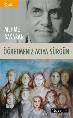 Mehmet Başaran - Öğretmeniz Acıya Sürgün | Sözcü Kitabevi