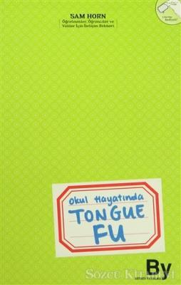 Sam Horn - Okul Hayatında Tongue Fu   Sözcü Kitabevi
