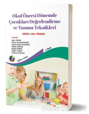 Alev Önder - Okul Öncesi Dönemde Çocukları Değerlendirme ve Tanıma Teknikleri | Sözcü Kitabevi