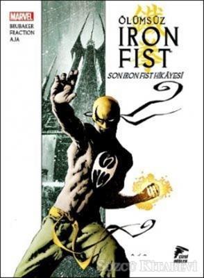 Ölümsüz Iron Fist Cilt 1-Son Iron Fist Hikayesi