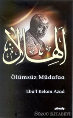 Ebu'l Kelam Azad - Ölümsüz Müdafaa | Sözcü Kitabevi