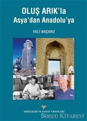 Oluş Arık'la Asya'dan Anadolu'ya