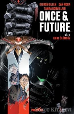 Once Future Cilt: 1: Kral Ölümsüz