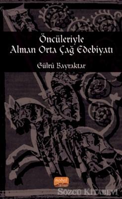 Öncileriyle Alman Orta Çağ Edebiyatı