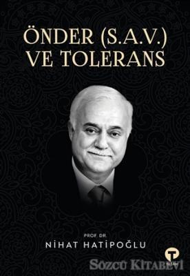 Nihat Hatipoğlu - Önder (S.A.V.) ve Tolerans | Sözcü Kitabevi