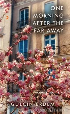Gülçin Erdem - One Morning After The Far Away | Sözcü Kitabevi