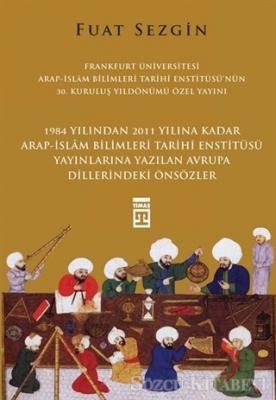 Önsözler - Frankfurt Üniversitesi Arap-İslam Bilimleri Tarihi Enstitüsü Özel Yayını