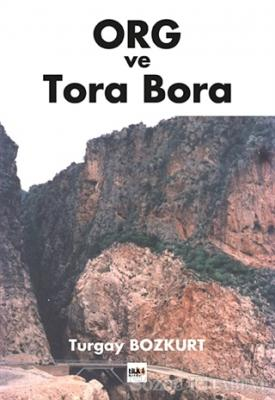 M. Turgay Bozkurt - ORG ve Tora Bora   Sözcü Kitabevi