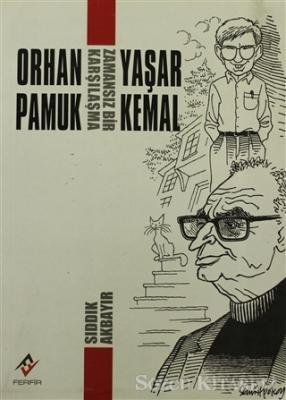 Orhan Pamuk - Yaşar Kemal: Zamansız Bir Karşılaşma