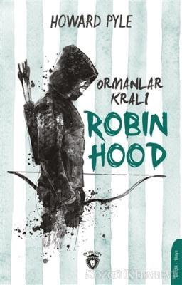 Howard Pyle - Ormanlar Kralı Robin Hood | Sözcü Kitabevi