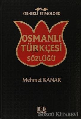 Örnekli Etimolojik Osmanlı Türkçesi Sözlüğü