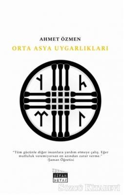 Ahmet Özmen - Orta Asya Uygarlıkları | Sözcü Kitabevi