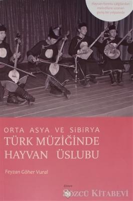 Orta Asya Ve Sibirya Türk Müziğinde Hayvan Üslubu