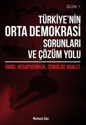 Türkiye'nin Orta Demokrasi Sorunları ve Çözüm Yolu