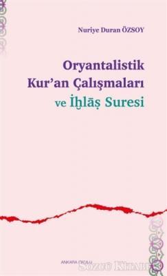 Oryantalistik Kur'an Çalışmaları ve İhlas Suresi