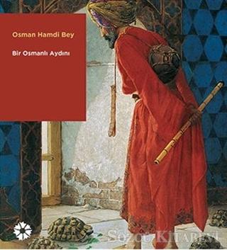 Osman Hamdi Bey Bir Osmanlı Aydını