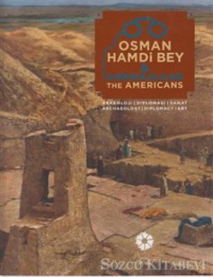 Kolektif - Osman Hamdi Bey ve Amerikalılar - The Americans | Sözcü Kitabevi