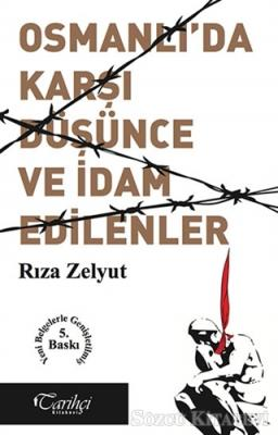 Rıza Zelyut - Osmanlı'da Karşı Düşünce ve İdam Edilenler? | Sözcü Kitabevi