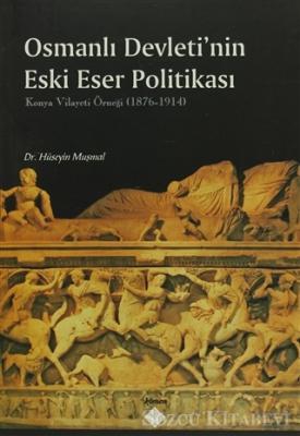 Osmanlı Devleti'nin Eski Eser Politikası
