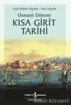 Ayşe Nükhet Adıyeke - Osmanlı Dönemi Kısa Girit Tarihi | Sözcü Kitabevi