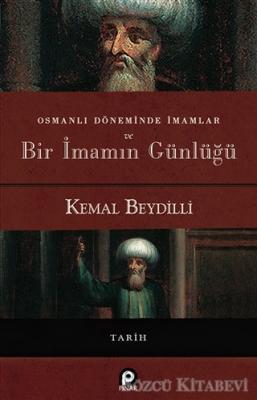 Kemal Beydilli - Osmanlı Döneminde İmamlar ve Bir İmamın Günlüğü | Sözcü Kitabevi