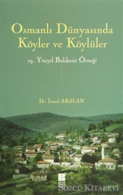 Osmanlı Dünyasında Köyler ve Köylüler - 19 . Yüzyıl Balıkesir Örneği