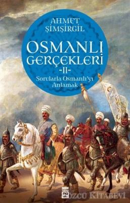 Ahmet Şimşirgil - Osmanlı Gerçekleri 2 | Sözcü Kitabevi
