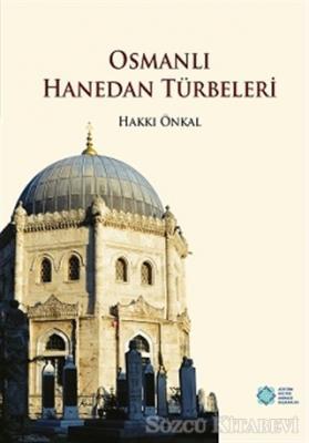 Osmanlı Hanedan Türbeleri