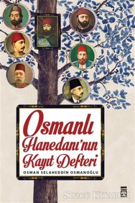 Osman Selaheddin Osmanoğlu - Osmanlı Hanedanı'nın Kayıt Defteri | Sözcü Kitabevi